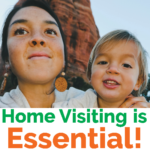 """A parent and child above the words, """"Home visiting is essential!"""""""